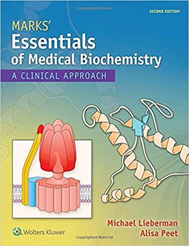 Marks' Essentials of Medical Biochemistry: A Clinical Approach Second Edition