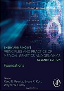 Emery and Rimoin's Principles and Practice of Medical Genetics and Genomics: Foundations 7th Edition PDF