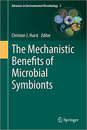 The Mechanistic Benefits of Microbial Symbionts (Advances in Environmental Microbiology Book 2) 1st ed. 2016 Edition