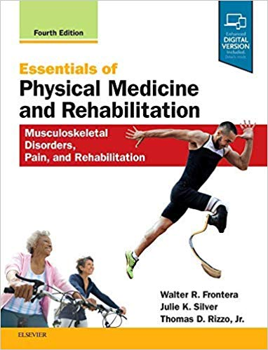Essentials of Physical Medicine and Rehabilitation: Musculoskeletal Disorders, Pain, and Rehabilitation 4th Edition PDF