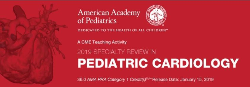 2019 Specialty Review In Pediatric Cardiology - A Video CME Teaching Activity