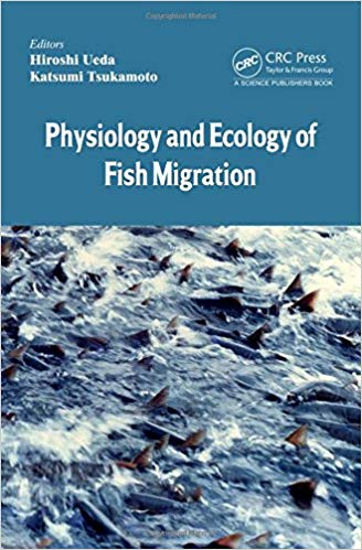 Physiology and Ecology of Fish Migration 1st Edition