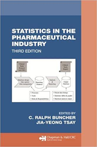 Statistics In the Pharmaceutical Industry (Chapman & Hall/CRC Biostatistics Series) 3rd Edition