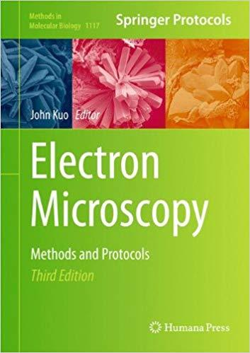 Electron Microscopy: Methods and Protocols (Methods in Molecular Biology) 3rd