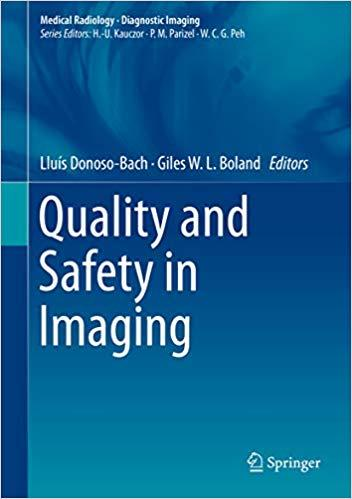 Quality and Safety in Imaging (Medical Radiology) 1st ed. 2018 Edition