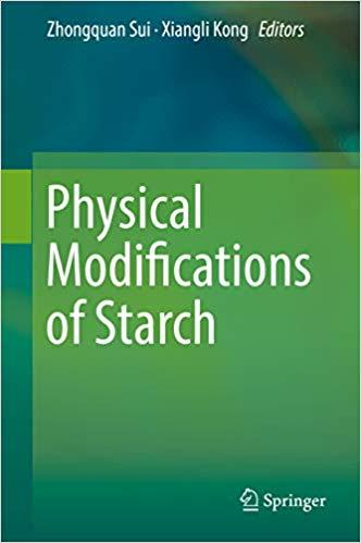 Physical Modifications of Starch 1st ed. 2018 Edition
