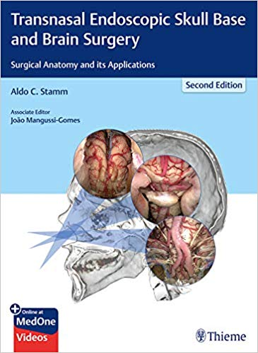 Transnasal Endoscopic Skull Base and Brain Surgery: Surgical Anatomy and its Applications 2nd Edition PDF & VIDEO