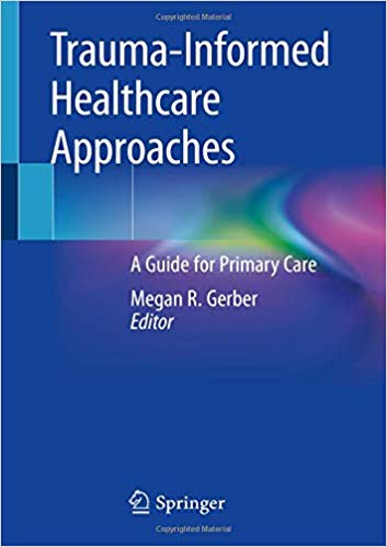 Trauma-Informed Healthcare Approaches: A Guide for Primary Care 1st ed. 2019 Edition PDF
