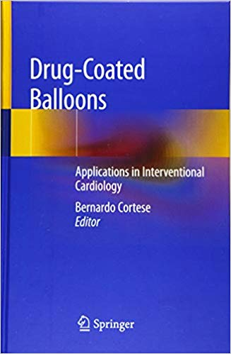 Drug-Coated Balloons: Applications in Interventional Cardiology 1st ed. 2019 Edition PDF