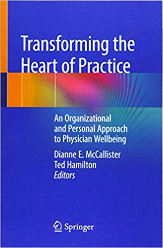 Transforming the Heart of Practice: An Organizational and Personal Approach to Physician Wellbeing PDF