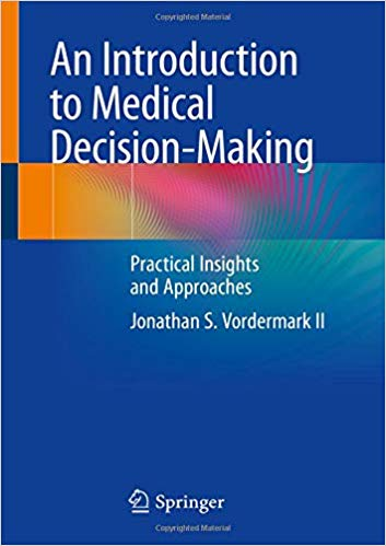 An Introduction to Medical Decision-Making: Practical Insights and Approaches PDF