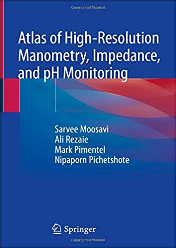 Atlas of High-Resolution Manometry, Impedance, and pH Monitoring 1st ed. 2020 Edition PDF