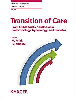 Transition of Care: From Childhood to Adulthood in Endocrinology, Gynecology, and Diabetes (Endocrine Development, Vol. 33) PDF