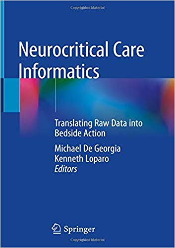 Neurocritical Care Informatics: Translating Raw Data into Bedside Action 1st ed. 2020 Edition PDF