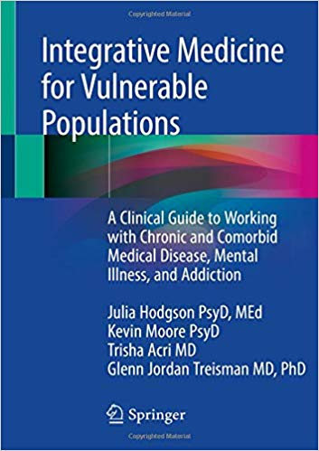 Integrative Medicine for Vulnerable Populations: A Clinical Guide to Working with Chronic and Comorbid Medical Disease, Mental Illness, and Addiction PDF