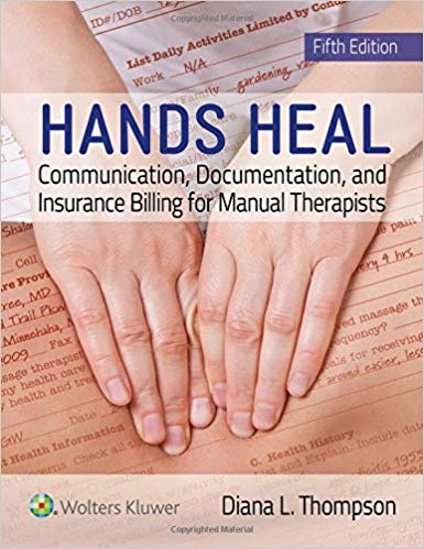 Hands Heal: Communication, Documentation, and Insurance Billing for Manual Therapists Fifth Edition PDF