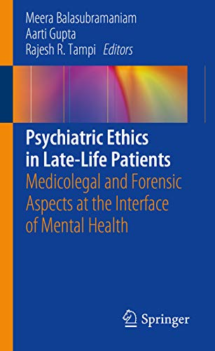 Psychiatric Ethics in Late-Life Patients: Medicolegal and Forensic Aspects at the Interface of Mental Health PDF