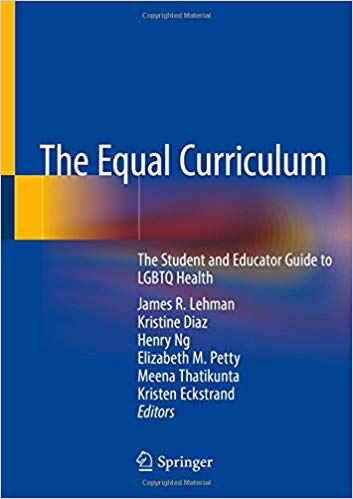The Equal Curriculum: The Student and Educator Guide to LGBTQ Health PDF