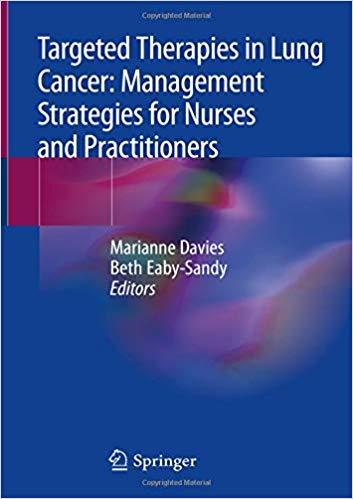 Targeted Therapies in Lung Cancer: Management Strategies for Nurses and Practitioners 1st ed. 2019 Edition PDF