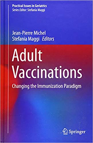 Adult Vaccinations: Changing the Immunization Paradigm (Practical Issues in Geriatrics) 1st ed. 2019 Edition PDF