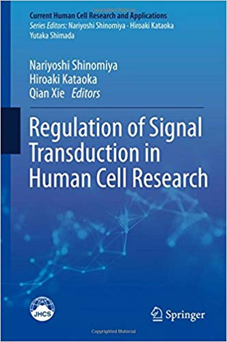 Regulation of Signal Transduction in Human Cell Research 1st ed. 2018 Edition PDF