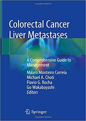 Colorectal Cancer Liver Metastases: A Comprehensive Guide to Management 1st ed. 2020 Edition PDF