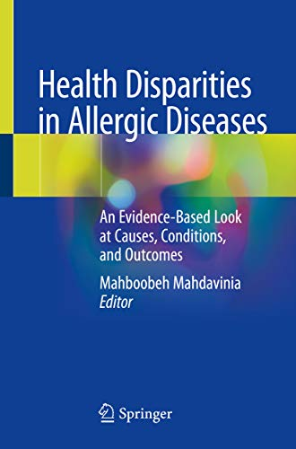 Health Disparities in Allergic Diseases: An Evidence-Based Look at Causes, Conditions, and Outcomes PDF