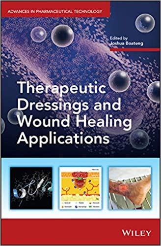 Therapeutic Dressings and Wound Healing Applications (Advances in Pharmaceutical Technology) 1st Edition PDF