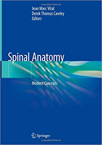 Spinal Anatomy: Modern Concepts 1st ed. 2020 Edition PDF