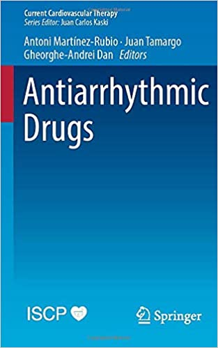 Antiarrhythmic Drugs (Current Cardiovascular Therapy) 1st ed. 2020 Edition PDF