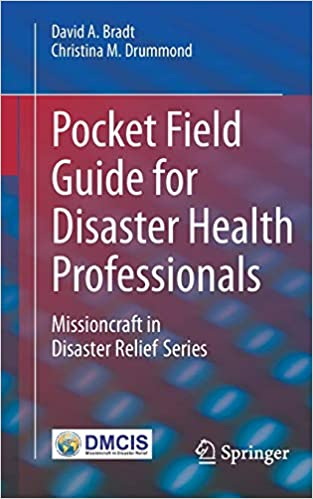 Pocket Field Guide for Disaster Health Professionals: Missioncraft in Disaster Relief® Series 1st ed. 2020 Edition PDF