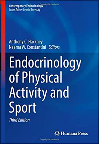 Endocrinology of Physical Activity and Sport (Contemporary Endocrinology) 3rd ed. 2020 Edition PDF