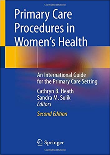 Primary Care Procedures in Women's Health: An International Guide for the Primary Care Setting 2nd ed. 2020 Edition PDF