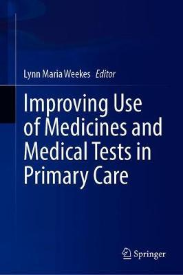 Improving Use of Medicines and Medical Tests in Primary Care 1st ed. 2020 Edition PDF