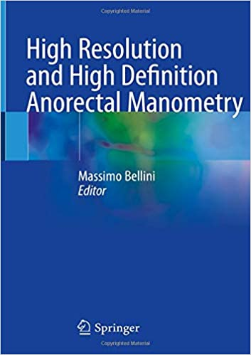 High Resolution and High Definition Anorectal Manometry 1st ed. 2020 Edition PDF