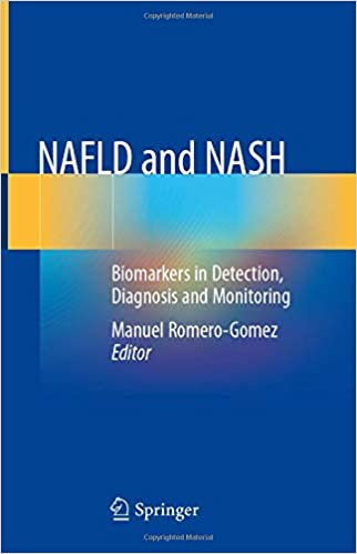 NAFLD and NASH: Biomarkers in Detection, Diagnosis and Monitoring 1st ed. 2020 Edition PDF