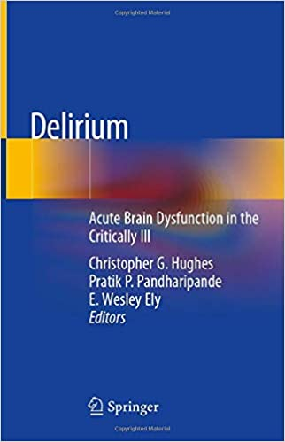Delirium: Acute Brain Dysfunction in the Critically Ill 1st ed. 2020 Edition PDF