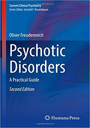 Psychotic Disorders: A Practical Guide (Current Clinical Psychiatry) 2nd ed. 2020 Edition PDF