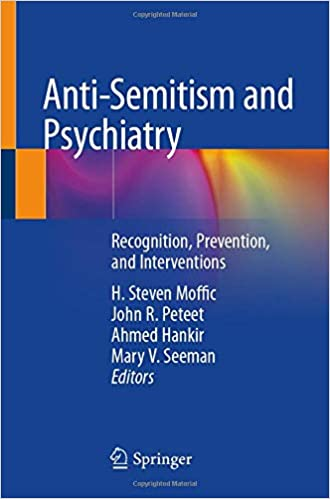 Anti-Semitism and Psychiatry: Recognition, Prevention, and Interventions 1st ed. 2020 Edition PDF