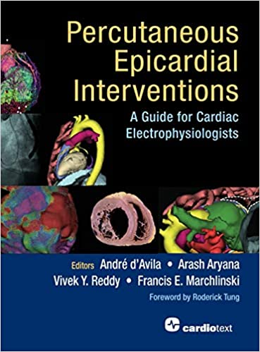 Percutaneous Epicardial Interventions: A Guide for Cardiac Electrophysiologists First Edition PDF