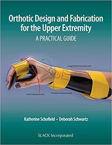 Orthotic Design and Fabrication for the Upper Extremity: A Practical Guide 1st Edition PDF