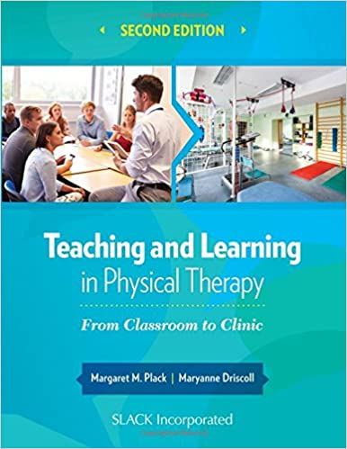 Teaching and Learning in Physical Therapy: From Classroom to Clinic Second Edition PDF