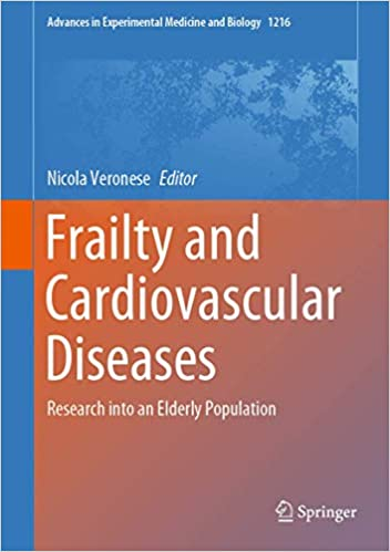 Frailty and Cardiovascular Diseases: Research into an Elderly Population (Advances in Experimental Medicine and Biology (1216)) 1st ed. 2020 Edition PDF
