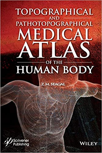 Topographical and Pathotopographical Medical Atlas of the Human Body 1st Edition PDF