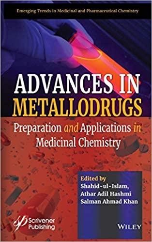 Advances in Metallodrugs: Preparation and Applications in Medicinal Chemistry 1st Edition PDF