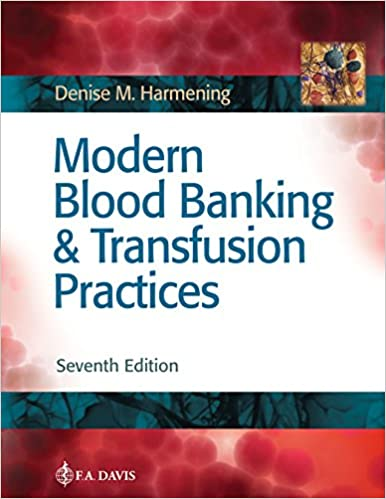 Modern Blood Banking & Transfusion Practices 7th Edition PDF