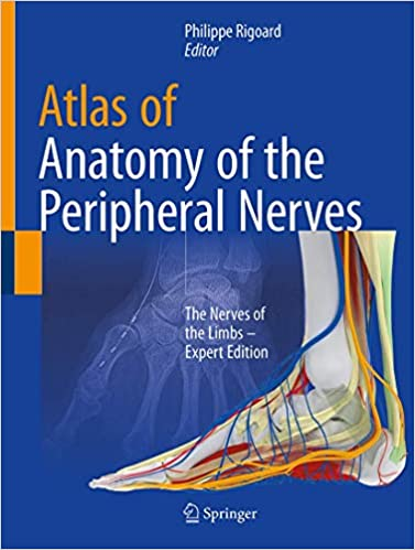 Atlas of Anatomy of the peripheral nerves: The Nerves of the Limbs – Expert Edition (Englisch) 1st ed. 2020 Auflage PDF
