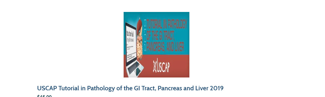 USCAP Tutorial in Pathology of the GI Tract, Pancreas and Liver 2019