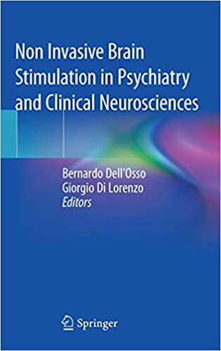 Non Invasive Brain Stimulation in Psychiatry and Clinical Neurosciences 1st ed. 2020 Edition PDF