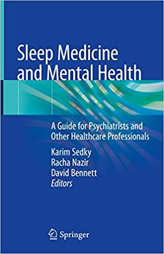 Sleep Medicine and Mental Health: A Guide for Psychiatrists and Other Healthcare Professionals 1st ed. 2020 Edition PDF